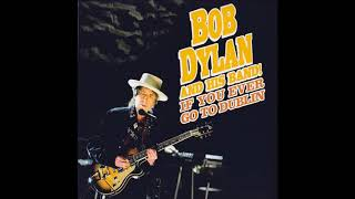 Bob Dylan - If You Ever Go To Houston (Dublin 2009, Live Debut)