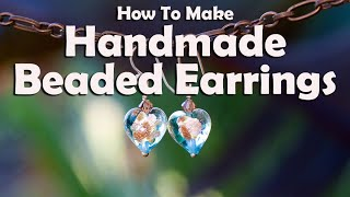 How To Make Jewelry: How To Make Handmade Beaded Earrings