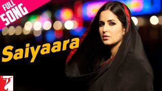 Saiyaara - Full Song - Ek Tha Tiger