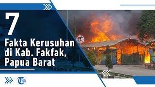 VIDEO: Situasi Sudah Terkendali, Berikut 7 Fakta Terkait Kerusuhan di Fakfak Papua Barat