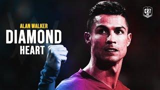 Cristiano Ronaldo 2019 • Alan Walker   Diamond Heart (feat. Sophia Somajo)