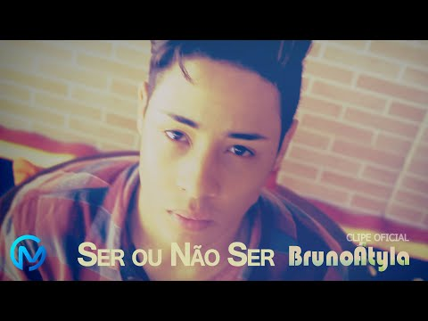 Ser Ou Não Ser - Bruno Átyla