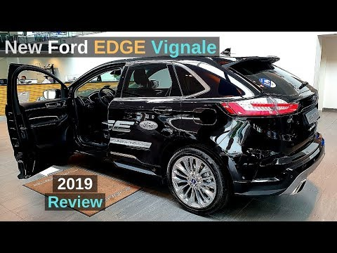 New FORD EDGE VIGNALE 2019 Review Interior Exterior