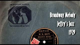 """""""Broadway Melody""""  - Jeffry's Jazz - 1929"""