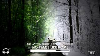 The Aston Shuffle feat  Kaelyn Behr - No Place Like Home
