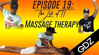 The Life Of TT: Episode 19- Massage Therapy