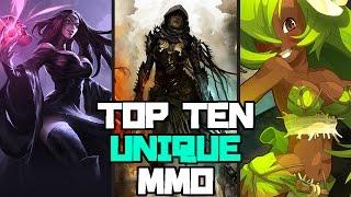 TOP TEN UNIQUE MMO