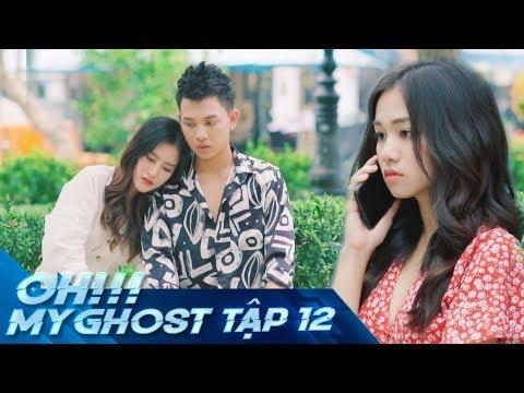 OH MY GHOST | TẬP 12 | Phim Ma Học Đường 2019 download