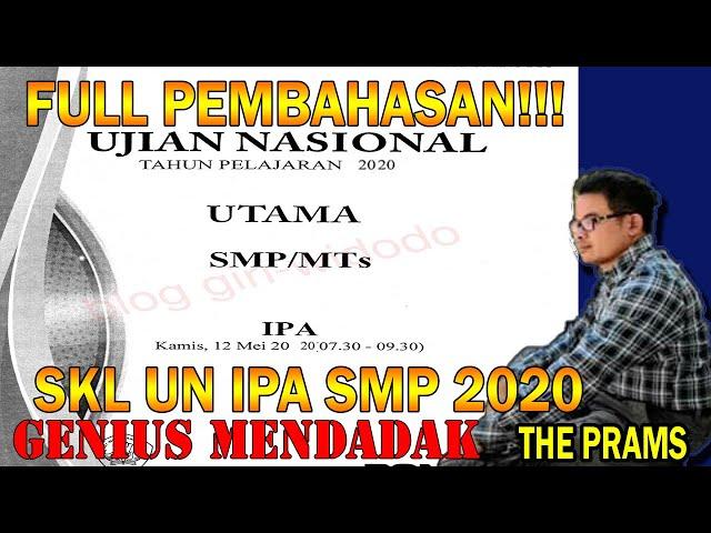 KUPAS TUNTAS!! BEDAH SKL UNBK IPA FISIKA SMP 2020 Part 1 '''' GENIUS MENDADAK BERSAMA THE PRAMS