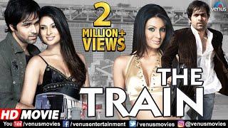 The Train (HD) Full Hindi Movie   Emraan Hashmi   Geeta Basra   Sayali Bhagat   Hindi Thriller Movie