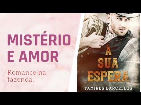 A SUA ESPERA- mistério e amor- de Tamires Barcellos