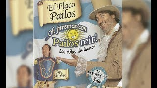 Flaco Pailos · Oh Juremos Con Pailos Reir! · Completo
