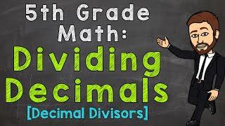 Dividing Decimals - Decimal Divisors | 5th Grade Math