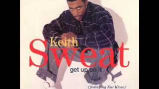 Keith Sweat - Get Up On It (Get It Up Mix)