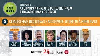#aovivo | Cidades Mais inclusivas e acessíveis: O direito à mobilidade | Mesa 5