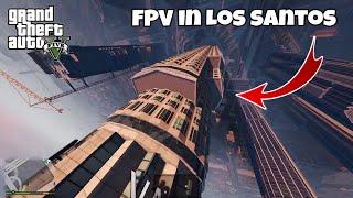 Let's fly in Los Santos ! / GTA V Mod / Cinematic FPV Racer