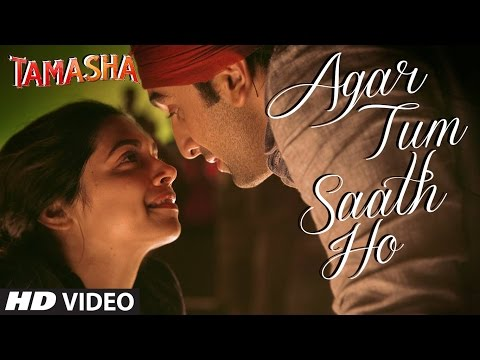 Agar Tum Saath Ho Tamasha Video  ARIJIT SINGH