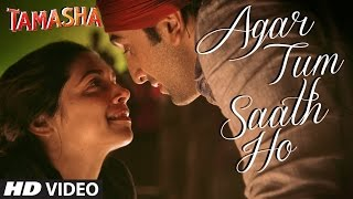 Agar Tum Saath Ho - Song Video - Tamasha