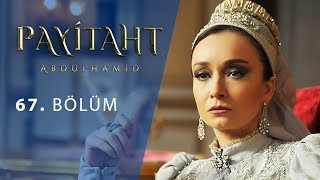 Payitaht Abdulhamid episode 67 with English subtitles Full HD