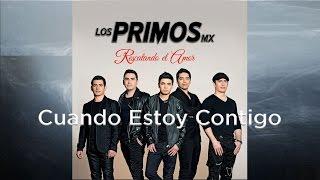 Cuando Estoy Contigo - Los primos MX [Audio]