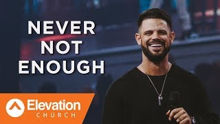 Never Not Enough | Pastor Steven Furtick