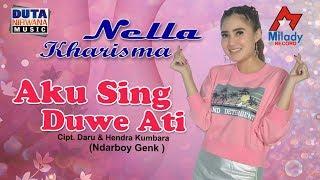Nella Kharisma   Aku Sing Duwe Ati [OFFICIAL]