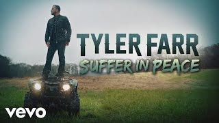 Tyler Farr - Suffer in Peace (Audio)