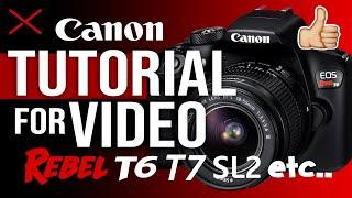 Canon REBEL Camera Tutorial for Video | EOS T7 T6 T5 SL2 T3i etc...