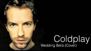 Coldplay - Wedding Bells (HD Studio Cover)