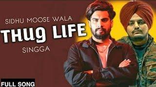 THUG LIFE (Full Song)   Singga   Ft. Sidhu Moosewala   Latest Punjabi Songs 2018