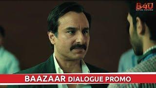 Baazaar - Dialogue Promo #2   Saif Ali Khan, Radhika Apte   Releasing on 26th October