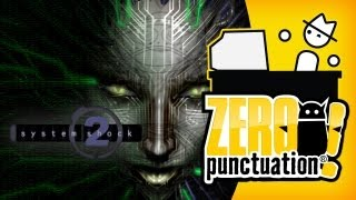 SYSTEM SHOCK 2 (Zero Punctuation)