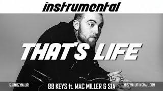 88 Keys Ft. Mac Miller & Sia   That's Life (INSTRUMENTAL) *reprod*