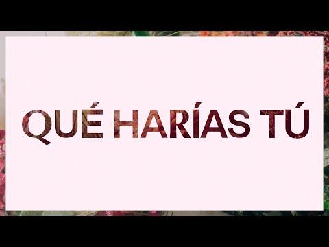 Qué Harías Tú (What Would You Do)