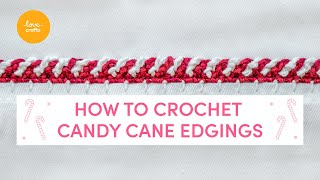 How to crochet a Candy Cane edging #craftwithme