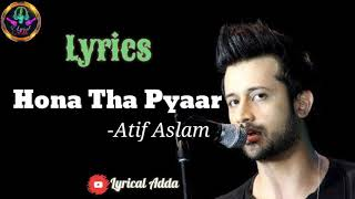 HONA THA PYAR [Lyrics] | ATIF ASLAM | BOL - YouTube