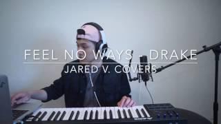Feel No Ways - Drake (Cover)