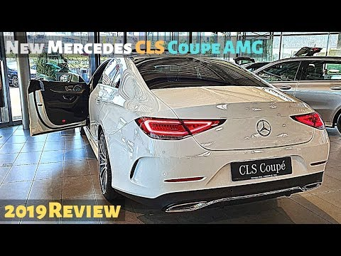 New Mercedes CLS Coupe AMG Line 2019 Review Interior Exterior