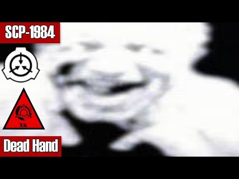 SCP-1984 Dead Hand | Object Class: Keter | Hostile SCP / Sentient scp
