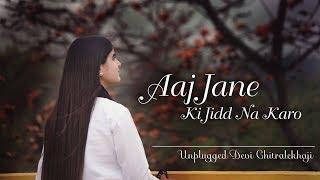 Aaj Jane Ki Jidd Na Karo