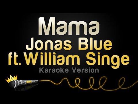 Lyrics of Now [CLOSED] - Mama - Jonas Blue (ft  William
