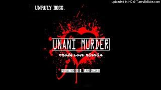 Unruly Dogg - Unani Murder (Crown Love Riddim)