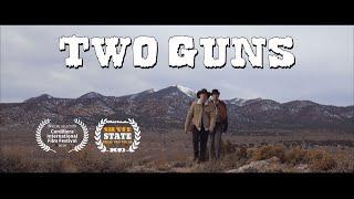 Two Guns | Western Short Film