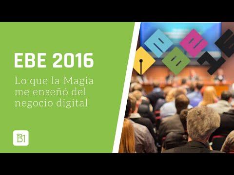 Borjo Meyer - Lo que la Magia me enseñó del Negocio Digital EBE 2017 Sevilla