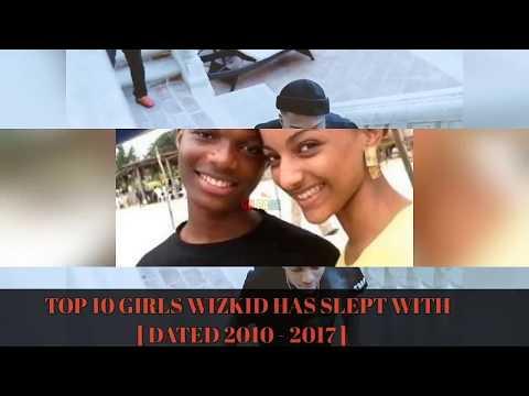 10 Girls Wizkid Has Slept With 2010 - 2017 HD