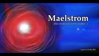 """Maelstrom"" (the emotional storm awakes...)"
