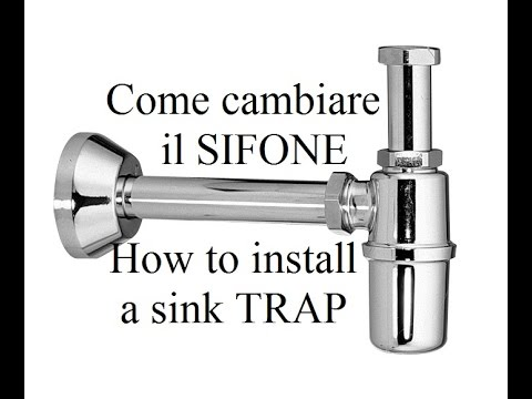Come cambiare il SIFONE e la PILETTA  del lavabo  - How to  replace a sink TRAP and a sink TAILPIECE