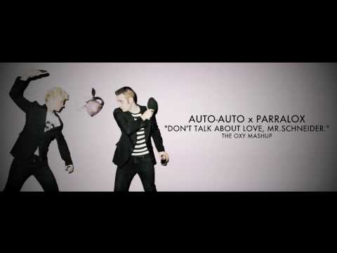 Parralox - Don't Talk About Love, Mr.Schneider  (The OXY Mashup)  (Music Video)