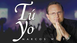 Marcos Witt - Tú Y Yo - Álbum Completo