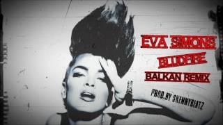 Eva Simons - Bludfire !BALKAN REMIX! (prod.by SkennyBeatz)